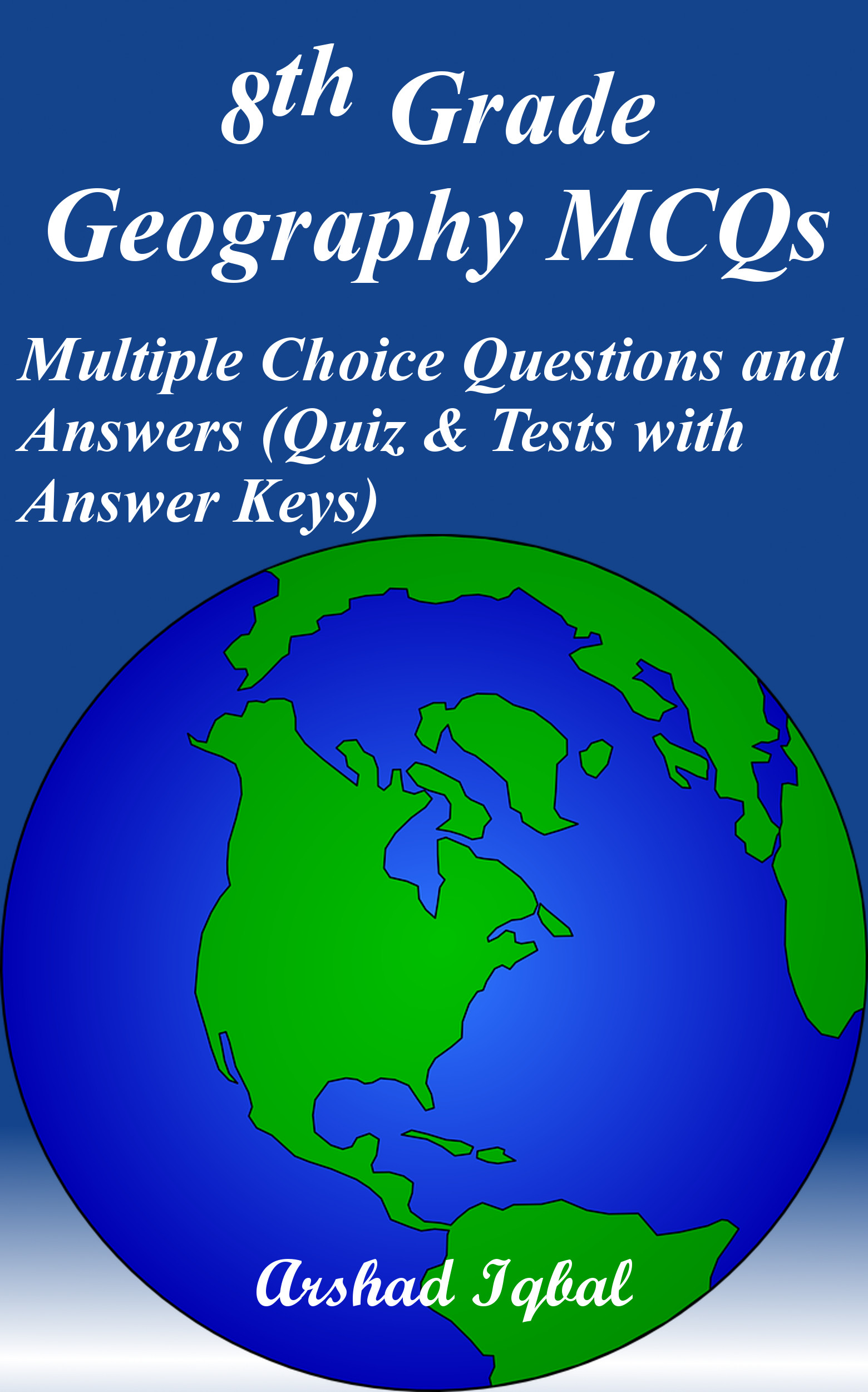 Grade 8 Geography MCQs: Multiple Choice Questions and Answers (Quiz & Tests with Answer Keys)