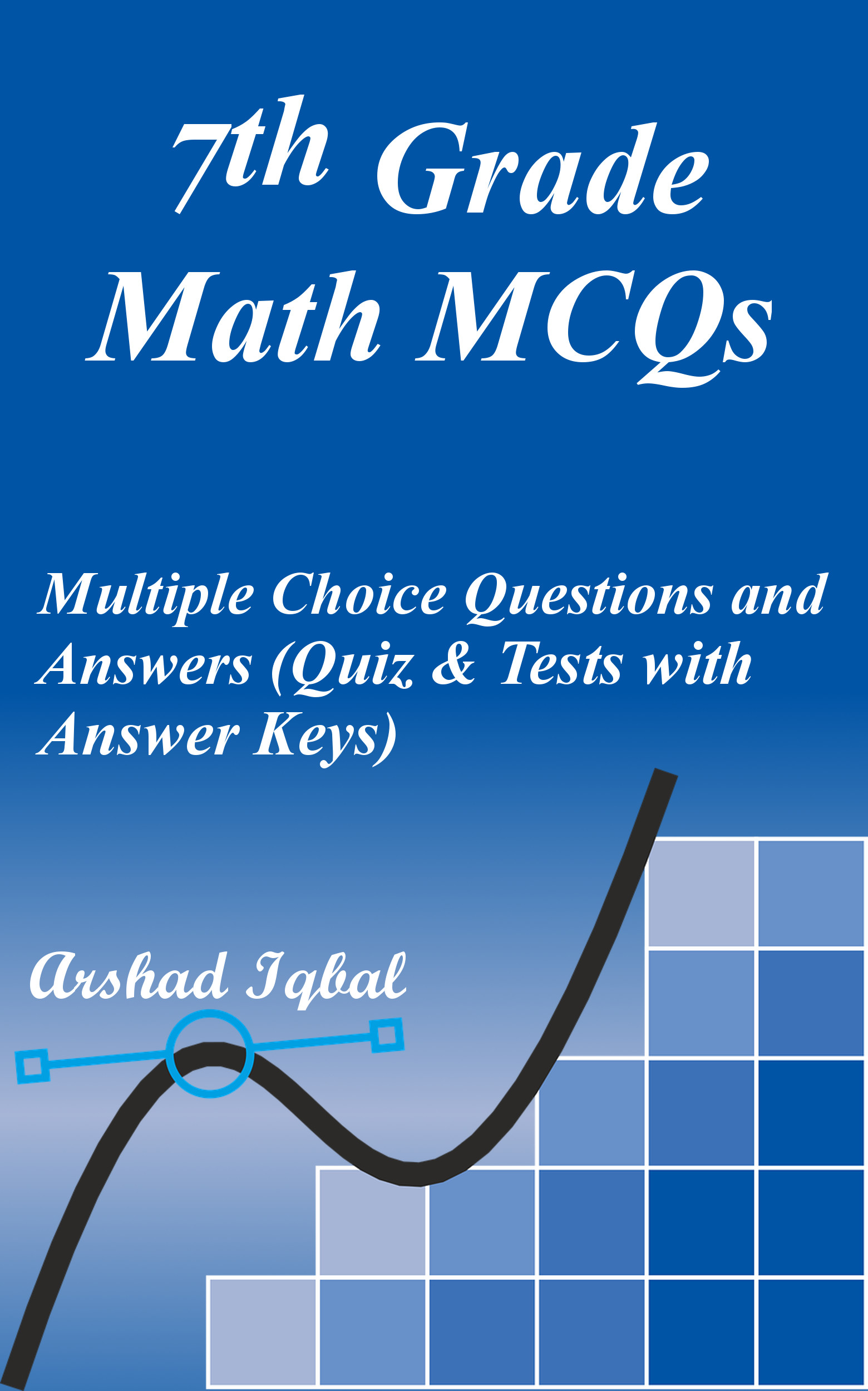 Grade 7 Math MCQs: Multiple Choice Questions and Answers (Quiz & Tests with Answer Keys)