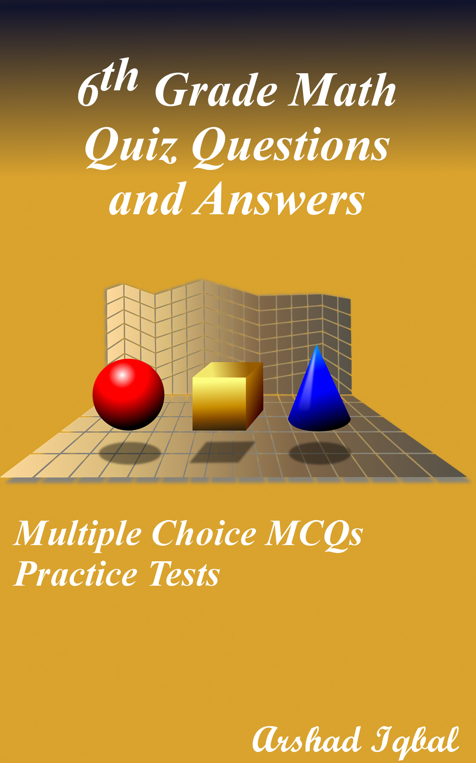 Math Grade 6 MCQs: Multiple Choice Questions and Answers (Quiz & Tests with Answer Keys)
